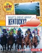 What's Great about Kentucky? ebook by Sherra G. Edgar