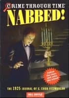 Crime Through Time #2: Nabbed! ebook by Bill Doyle