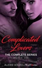 Complicated Lovers - The Complete Series ebook by