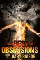The Best of Obsessions 電子書 by Gary Raisor