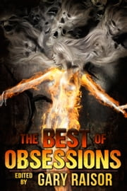 The Best of Obsessions ebook by Gary Raisor