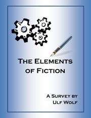 The Elements of Fiction ebook by Ulf Wolf