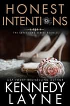 Honest Intentions (The Safeguard Series, Book Five) ebook by Kennedy Layne