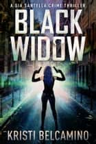 Black Widow ebook by Kristi Belcamino