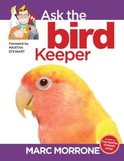 Marc Morrone's Ask the Bird Keeper ebook by Marc Morrone,Amy Fernandez