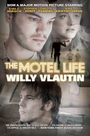 The Motel Life - A Novel ebook by Willy Vlautin