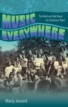 Music Everywhere ebook by Jourard, Marty