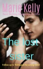 The Lost Sister ebook by Marie Kelly