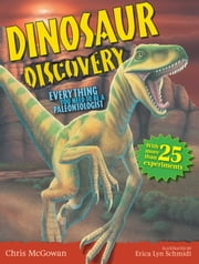 Dinosaur Discovery - Everything You Need to Be a Paleontologist ebook by Chris McGowan