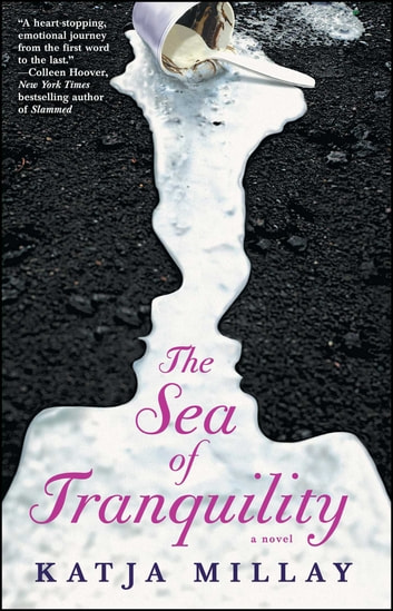 The Sea of Tranquility - A Novel ebook by Katja Millay