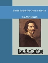 Michael Strogoff: The Courier Of The Czar ebook by Jules Verne