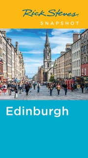 Rick Steves Snapshot Edinburgh ebook by Rick Steves