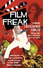 Film Freak ebook by Christopher Fowler