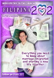 Filipina 202: MIgrate And Marry Your Dream Filipina ebook by Perry Gamsby