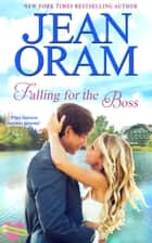 Falling for the Boss - A Sweet Romance ebook by Jean Oram