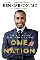 One Nation - What We Can All Do to Save America's Future ebook by Candy Carson, Ben Carson, MD