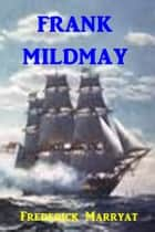 Frank Mildmay ebook by Frederick Marryat