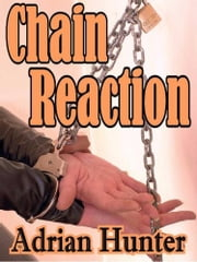"Chain Reaction: The Best BDSM Erotica of Adrian Hunter - The Sizzler Editions ""Best of"" Library #6 ebook by Adrian Hunter"