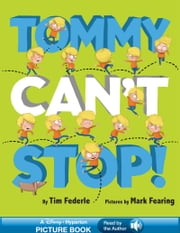Tommy Can't Stop! - A Hyperion Read-Along ebook by Tim Federle,Mark Fearing