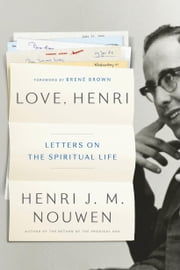 Love, Henri - Letters on the Spiritual Life ebook by Henri J.M. Nouwen