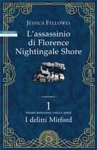 L'assassinio di Florence Nightingale Shore - Primo romanzo della serie I delitti di Mitford ebook by Jessica Fellowes, Maddalena Togliani