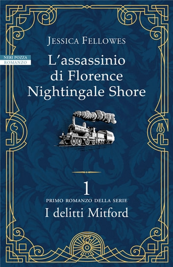 L'assassinio di Florence Nightingale Shore - Primo romanzo della serie I delitti di Mitford ebook by Jessica Fellowes