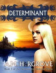 Determinant, a YA Paranormal Romance (The Guardians of Vesturon Series, Book 3) ebook by A.M. Hargrove