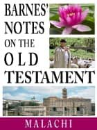 Barnes' Notes on the Old Testament-Book of Malachi ebook by Albert Barnes