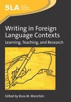 Writing in Foreign Language Contexts ebook by Rosa Manchón