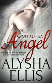 Send Me an Angel ebook by Alysha Ellis