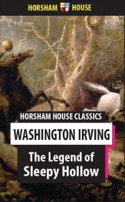 The Legend of Sleep Hollow ebook by Washington Irving