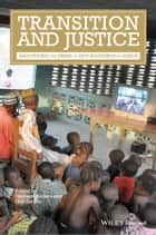 Transition and Justice - Negotiating the Terms of New Beginnings in Africa ebook by Gerhard Anders, Olaf Zenker