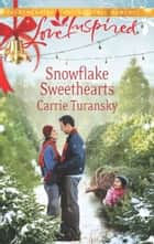 Snowflake Sweethearts ebook by Carrie Turansky