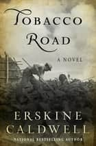Tobacco Road - A Novel ebook by Erskine Caldwell