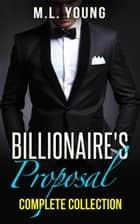 The Billionaire's Proposal Box Set - The Billionaire's Proposal, #8 ebook by M.L. Young
