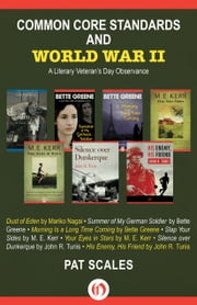 Common Core Standards and World War II - A Literary Veteran's Day Observance ebook by Pat Scales