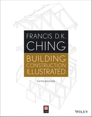 Building Construction Illustrated ebook by Francis D. K. Ching