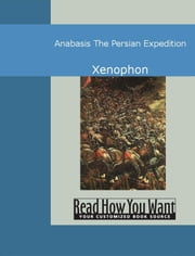 Anabasis: The Persian Expedition ebook by Xenophon