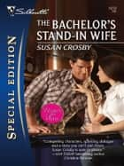 The Bachelor's Stand-In Wife ebook by Susan Crosby