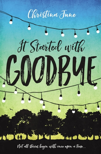 It Started with Goodbye ebook by Christina June