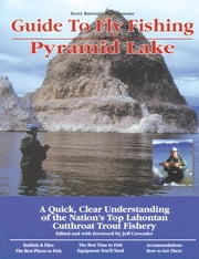 Guide to Fly Fishing Pyramid Lake - A Quick, Clear Understanding of the Nation's Top Lahontan Cutthroat Trout Fishery ebook by Terry Barron,Jeff Cavender