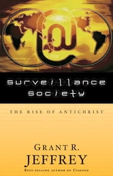 Surveillance Society - The Rise of Antichrist ebook by Grant R. Jeffrey