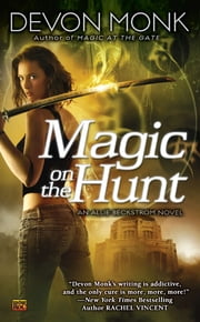 Magic on the Hunt - An Allie Beckstrom Novel ebook by Devon Monk