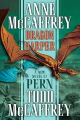 Dragon Harper ebook by Anne McCaffrey,Todd J. McCaffrey