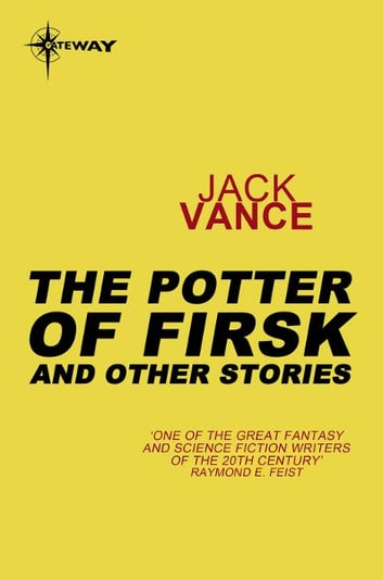The Potters of Firsk and Other Stories ebook by Jack Vance