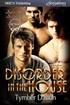Disorder in the House ebook by Tymber Dalton