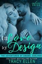 In Love by Design ebook by Tracy Ellen