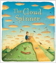 The Cloud Spinner ebook by Michael Catchpool,Alison Jay