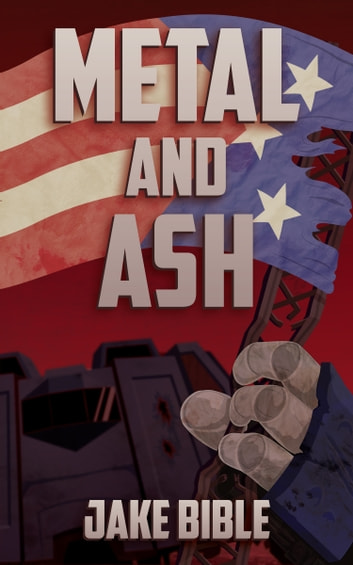 Metal and Ash ebook by Jake Bible