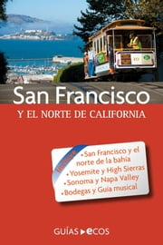 San Francisco y el norte de California ebook by Manuel Valero, Ecos Travel Books